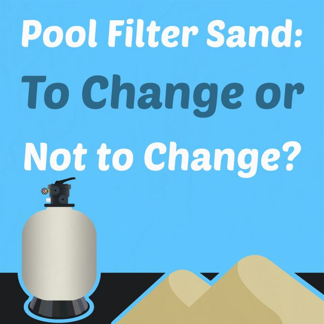 The 25 best ideas about pool filter sand on pinterest above ground pool landscaping above How often to change sand in swimming pool filter