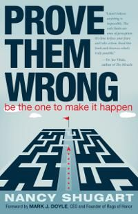 Prove Them Wrong: Be the One to Make It Happen designed by Kathi Dunn | JF: Love the way the designer has gotten rid of distractions and guided us right to the point they book is designed to address. A strong concept with equally strong art and type = win! ★