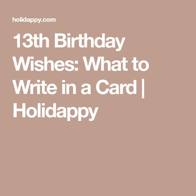 13th Birthday Wishes: What to Write in a Card | Holidappy