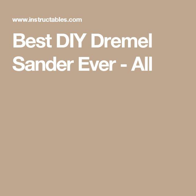 Best DIY Dremel Sander Ever - All