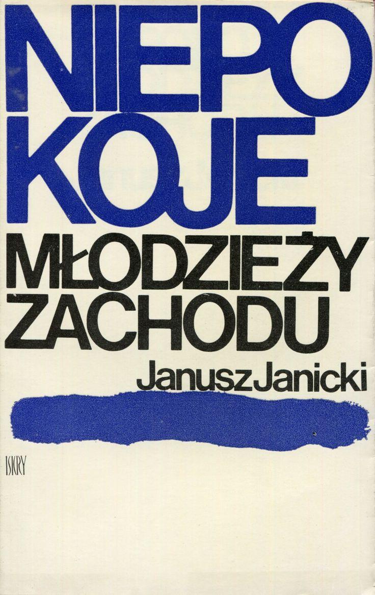 """""""Niepokoje młodzieży zachodu"""" Janusz Janicki Cover by Jan Bokiewicz Published by Wydawnictwo Iskry 1972"""