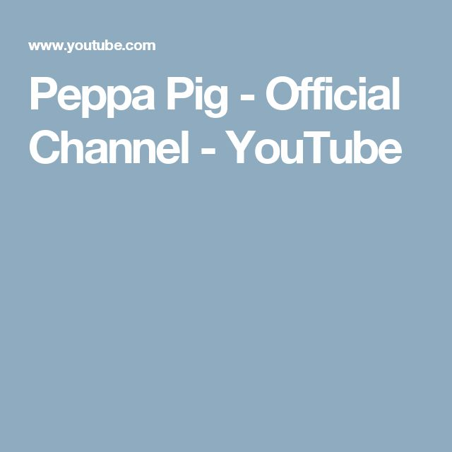 Peppa Pig - Official Channel - YouTube