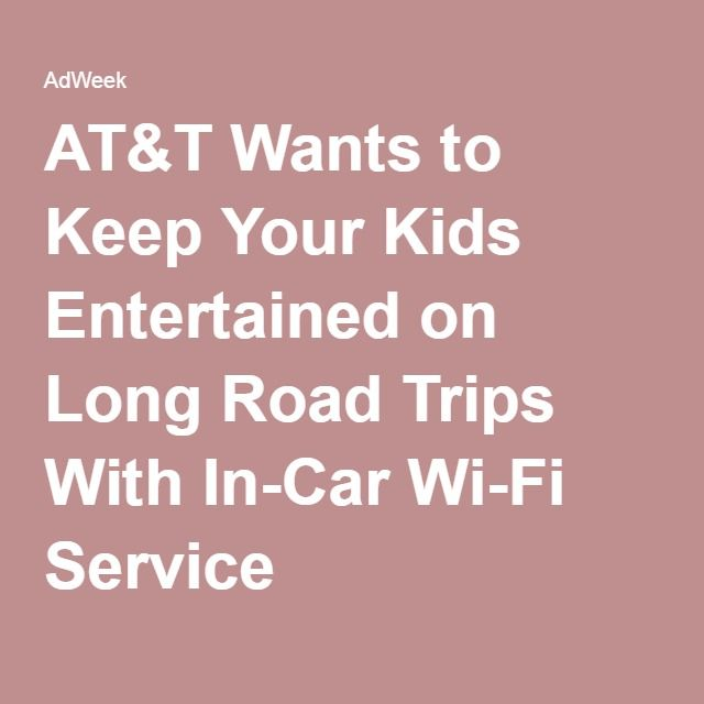 AT&T Wants to Keep Your Kids Entertained on Long Road Trips With In-Car Wi-Fi Service
