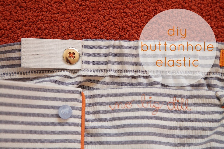 no big dill: DIY Buttonhole Elastic  There are several advantages of buttonhole elastic.  Obviously there is the fit factor.  If it fits in the length you can always adjust the waist.  Secondly, I like the fact that I can easily gather something in just the back of the garment.