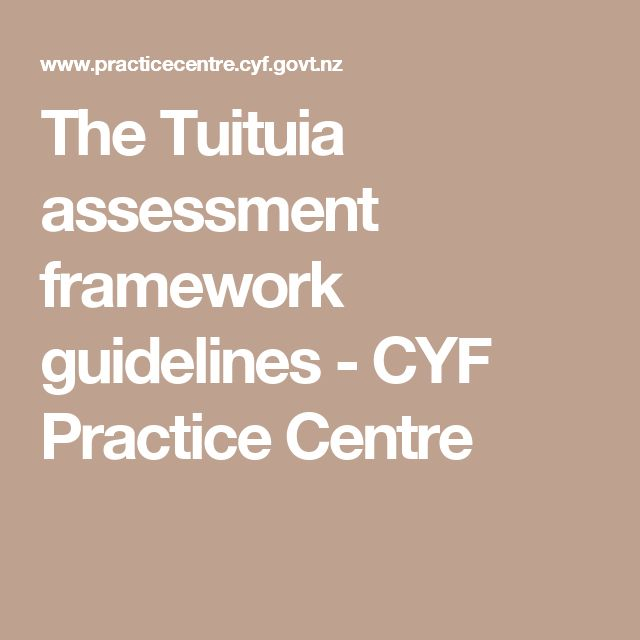 The Tuituia assessment framework guidelines - CYF Practice Centre