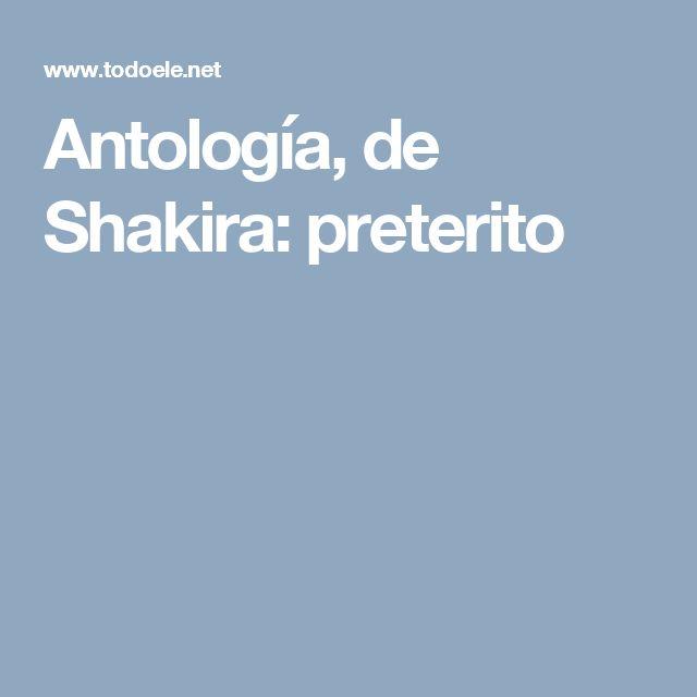 Antología, de Shakira: preterito