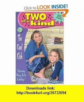 The Cool Club (Two of a Kind, No. 12) (9780061065828) Judy Katschke , ISBN-10: 006106582X  , ISBN-13: 978-0061065828 ,  , tutorials , pdf , ebook , torrent , downloads , rapidshare , filesonic , hotfile , megaupload , fileserve