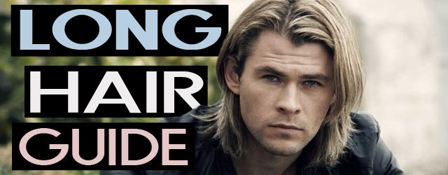 A SIMPLE GUIDE FOR MEN GROWING OUT LONG HAIR