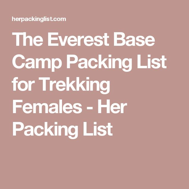 The Everest Base Camp Packing List for Trekking Females - Her Packing List