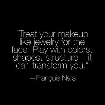 #makeup #quoteMakeup Junkie, Make Up, Makeup Quotes, Francois Nars, The Face, Nars Makeup, Makeupjunkie, François Nars, Beautiful Quotes