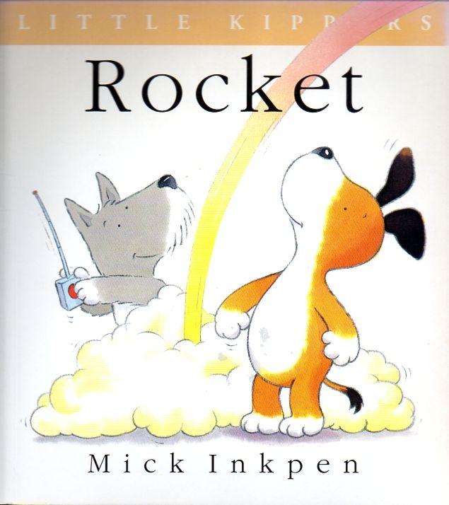 Rocket (Kipper) Mick Inkpen. 31/01/2015