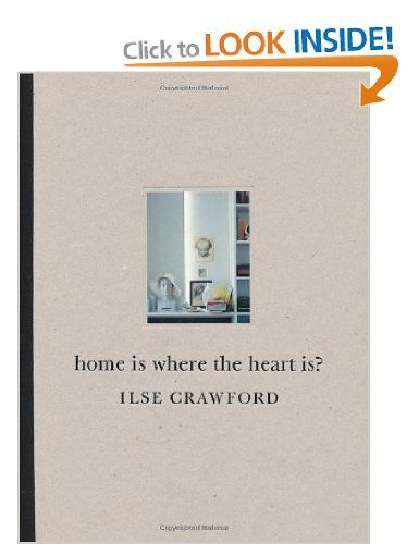 Home is Where the Heart is?: Amazon.co.uk: Ilse Crawford: Books