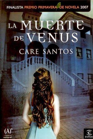 CARE SANTOS. La mort de Venus