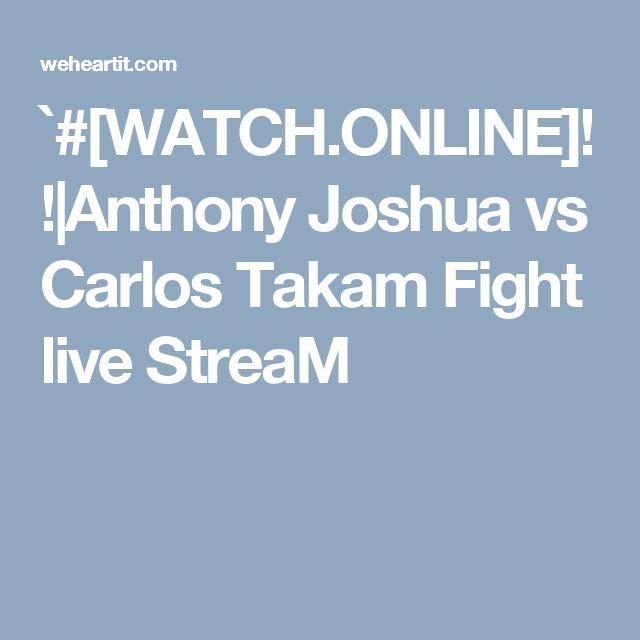 `#[WATCH.ONLINE]!!|Anthony Joshua vs Carlos Takam Fight live StreaM