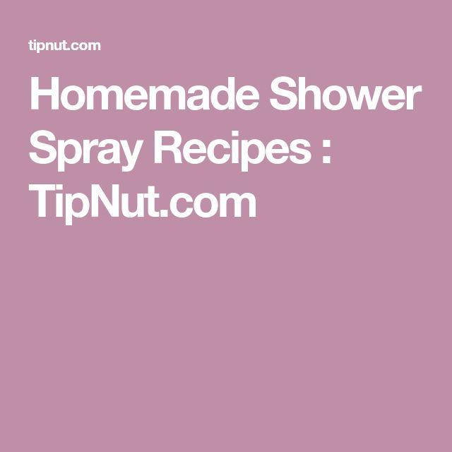 Homemade Shower Spray Recipes : TipNut.com