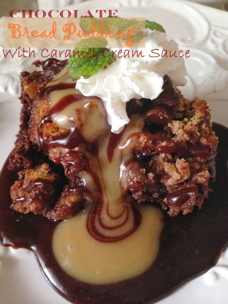 Chocolate Bread Pudding with Caramel Cream Sauce. I'm weeping.