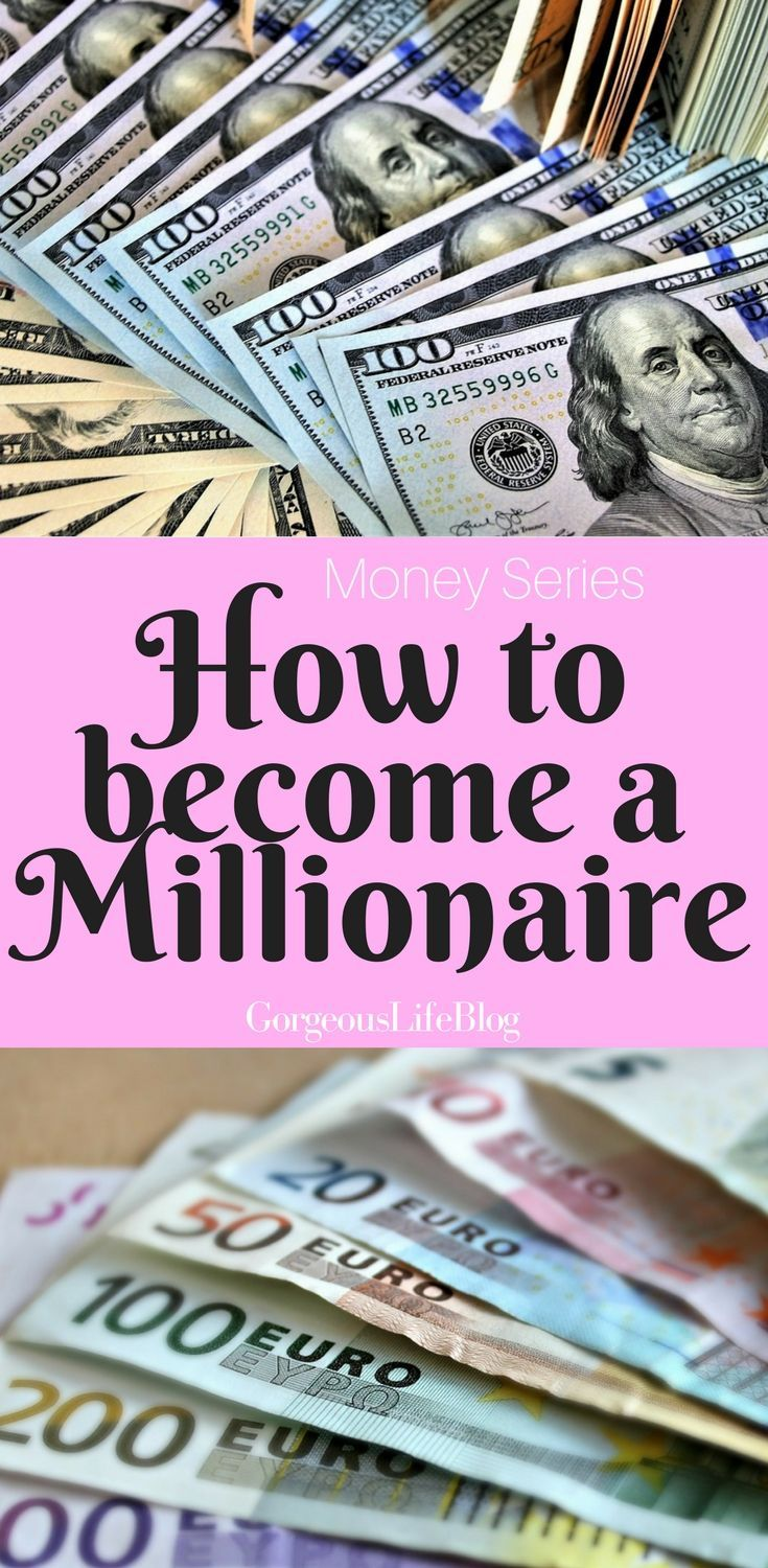 How To Become A Millionaire Money Series Become A Millionaire