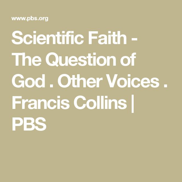 Scientific Faith - The Question of God . Other Voices . Francis Collins | PBS