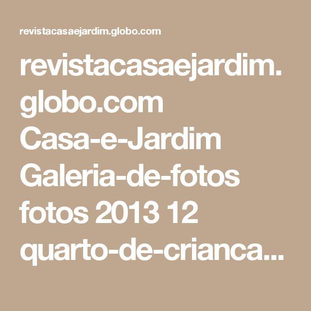 revistacasaejardim.globo.com Casa-e-Jardim Galeria-de-fotos fotos 2013 12 quarto-de-crianca-organizado.html