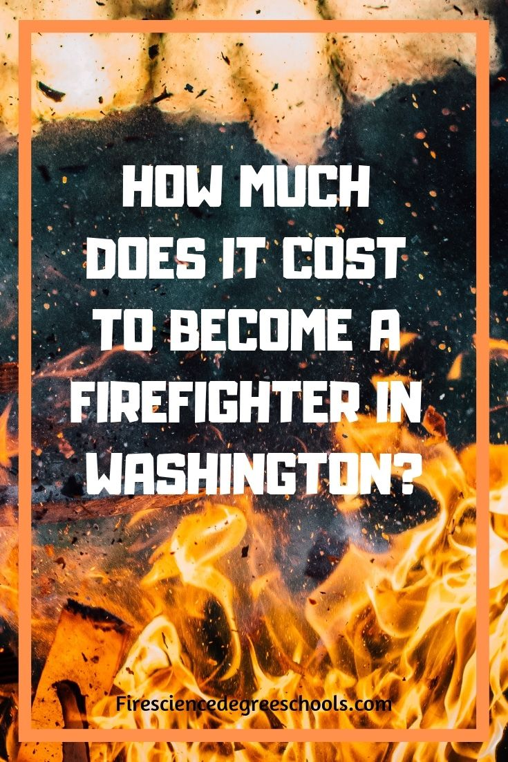 How Much Does It Cost To Become A Firefighter In Washington Career Becoming A Firefighter Firefighter Recruitment Fire Training