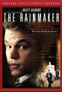 The Rainmaker:  I love this movie. Seen it no less than 20 x's and I am sure that I will continue to view it at least once a year.