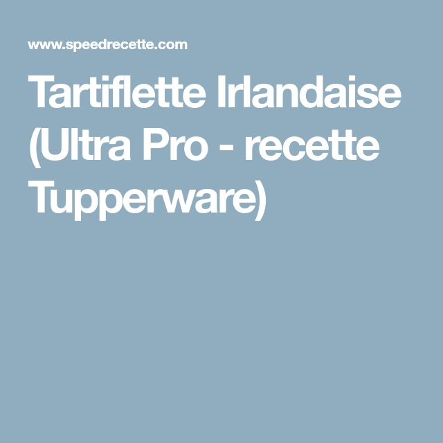 Tartiflette Irlandaise (Ultra Pro - recette Tupperware)