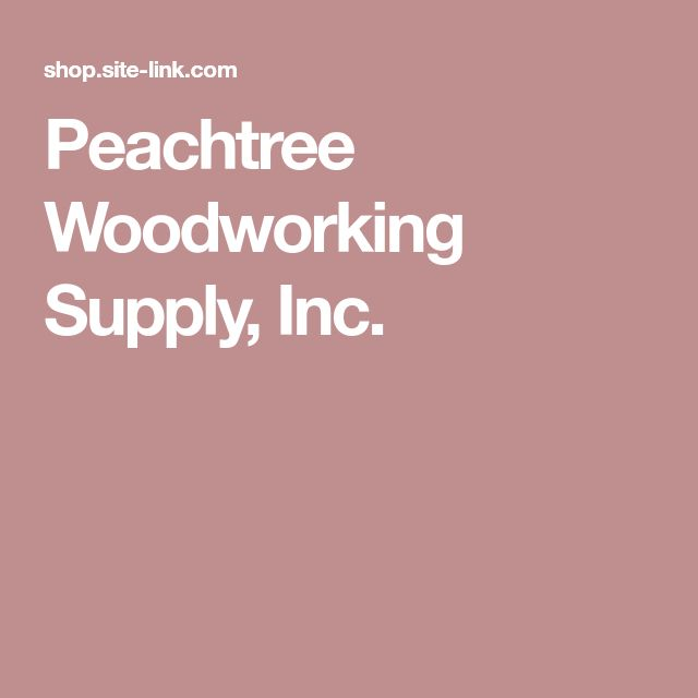 Peachtree Woodworking Supply, Inc.