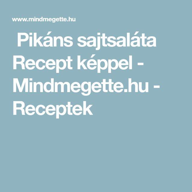 Pikáns sajtsaláta Recept képpel - Mindmegette.hu - Receptek