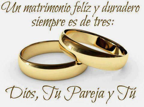 Un matrimonio feliz y duradero siempre es de tres: Dios, tu pareja y tu /Frases ♥ Cristianas ♥