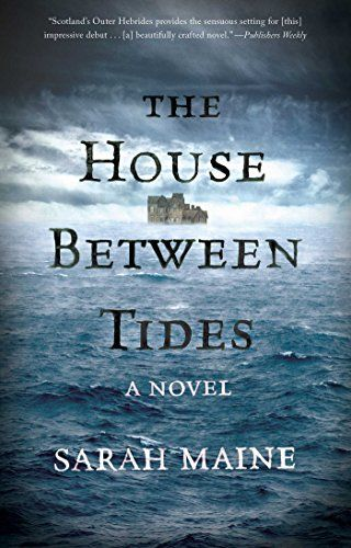 The House Between Tides by Sarah Maine: an exciting thriller book to read next!
