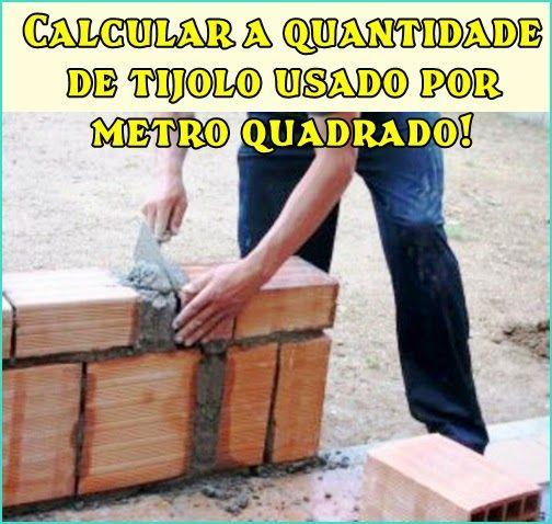 Aprenda a calcular a quantidade de tijolo usada por metro quadrado!   Meia Colher