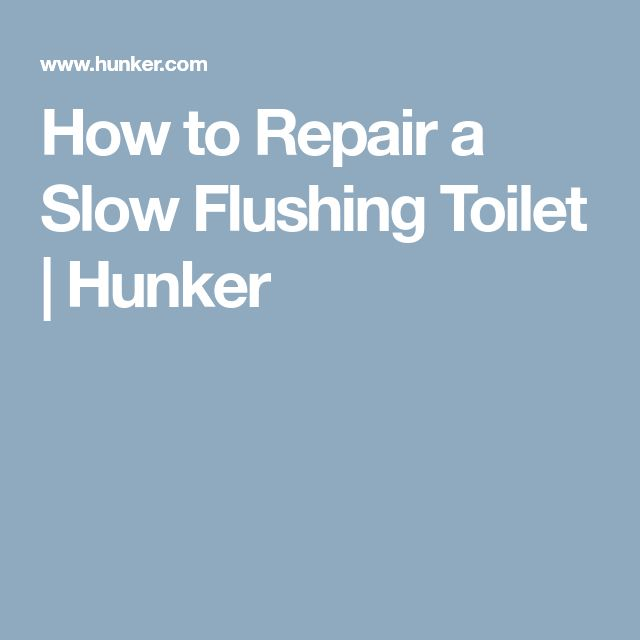 How to Repair a Slow Flushing Toilet | Hunker