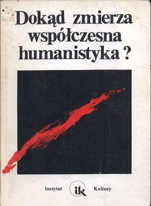 Dokąd zmierza współczesna humanistyka?, Teresa Kostyrko (red.), Instytut Kultury, 1994, http://www.antykwariat.nepo.pl/dokad-zmierza-wspolczesna-humanistyka-teresa-kostyrko-red-p-14327.html