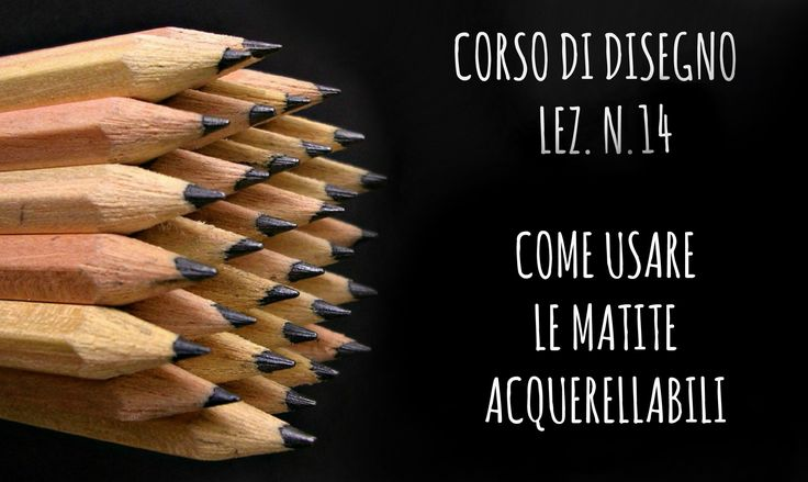 Corso di Disegno Lez. n.14: Come usare le matite Acquerellabili (Arte pe...