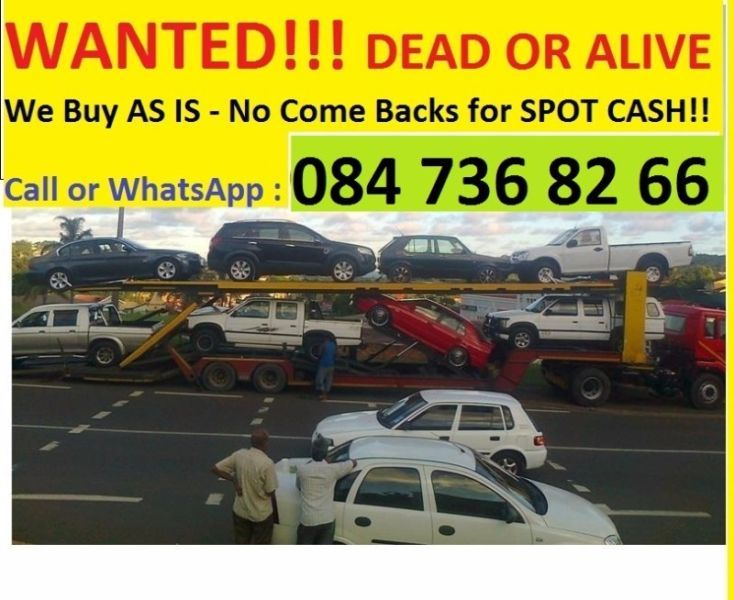 """WE BUY CARS AND BAKKIES ANYWHERE IN KZN We come to you and conclude deals InstantlyOur Deals are Quick , Hassle free , Safe and ProfessionalWe buy As Is  """"Vootstoets""""  , No Come Backs As long as its LegalWe Buy the following : RunnersNon RunnersAccident DamagedFlood DamagedCode 2/3/4Engine or Gear box DamagedElectrical FaultsDe-Registered / ScrappedWe Dont Hassle , We payWhatsApp or Call Vikesh Bridgmun084 600 85 65079 084 56 18Email : bridgmun@gmail.com"""