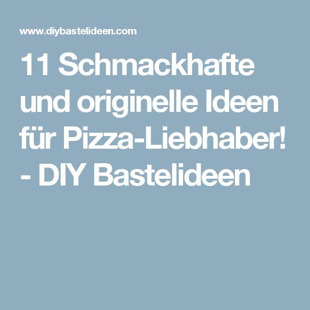 11 Schmackhafte und originelle Ideen für Pizza-Liebhaber! - DIY Bastelideen