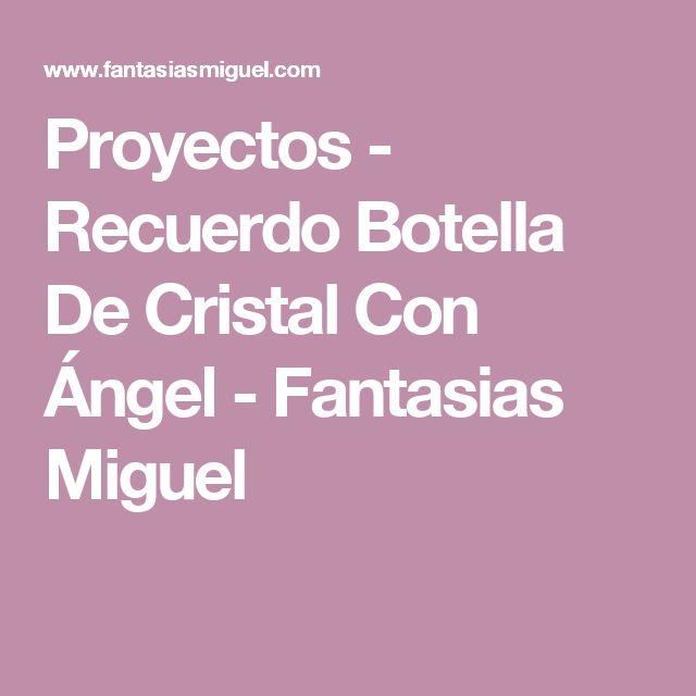Proyectos - Recuerdo Botella De Cristal Con Ángel  - Fantasias Miguel