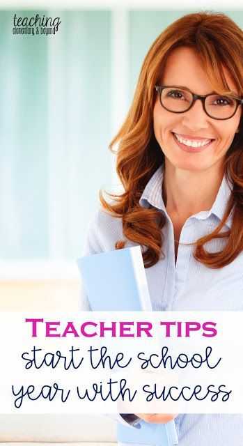Advice and tips for teachers getting ready for a successful new school year.