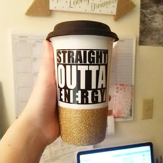 Straight Outta Energy Glitter dipped Travel by threelovelydreamers