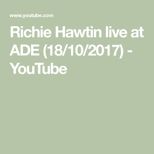 Richie Hawtin live at ADE (18/10/2017) - YouTube