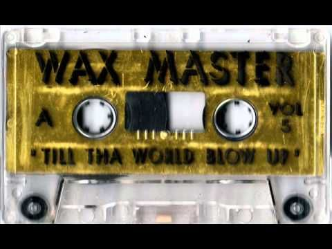Dj Waxmaster - Till tha World Blow Up vol 5 Mixtape Chicago 90's Ghetto House Wax Master!!! AHHH THIS IS WHAT IM TALKING ABOUT! WAX MASTER BITCHES. First DJ I remember listening to