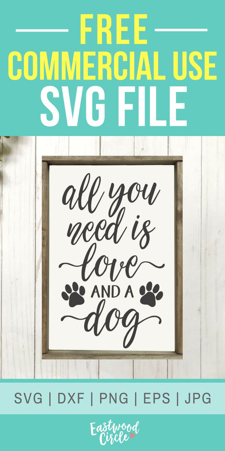 Download All You Need Is Love and a Dog svg, Dog svg, Dog Sign svg ...
