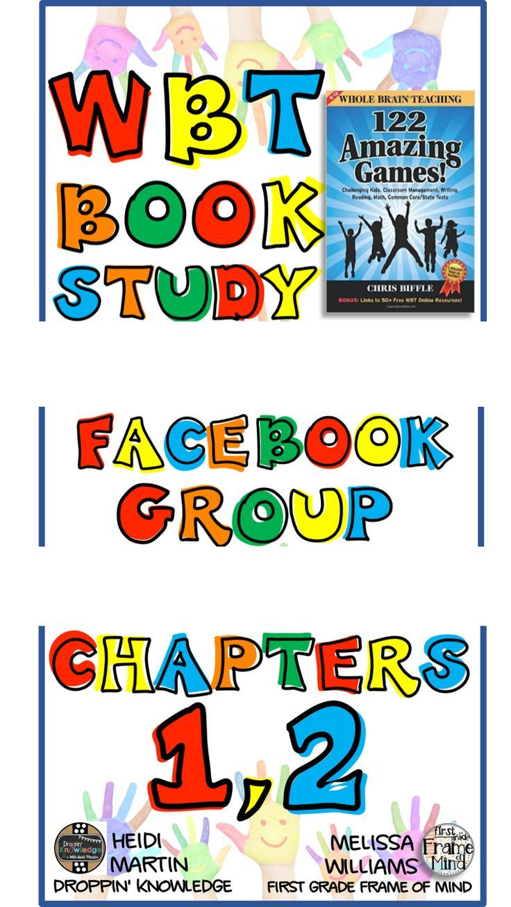 Join the Facebook group discussion on the Whole Brain Teaching book 122 Amazing Games! Get the summary of chapters 1 and 2 in this blog post!