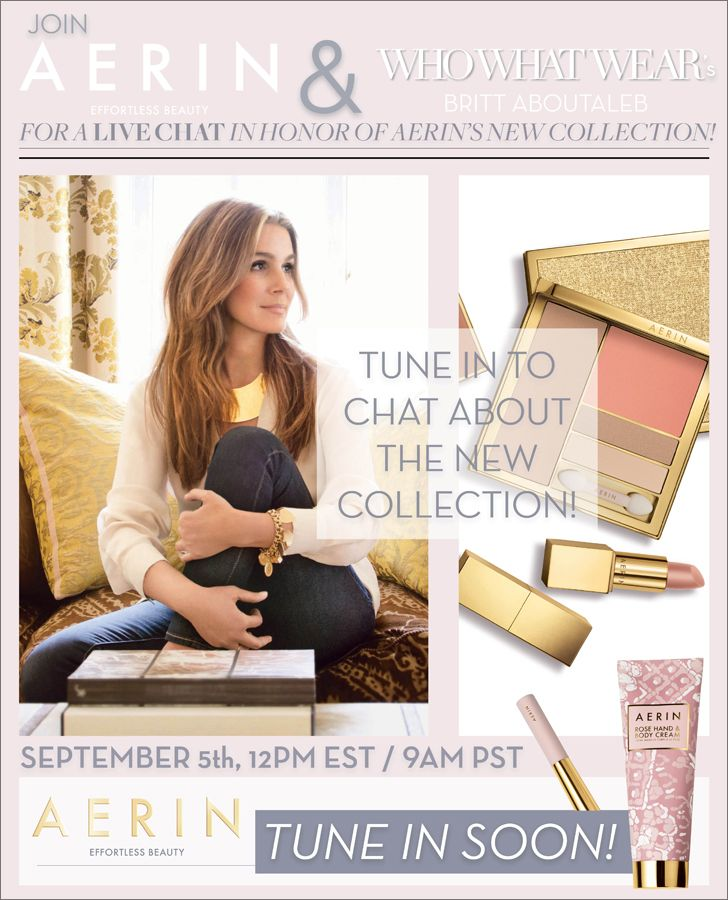 AERIN LAUDER - Live Chat with Estee Lauder's Granddaughter, debuting new collection with shoppable functionality.