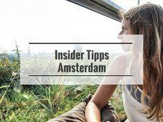 Insider Tipps für Amsterdam: Top Sehenswürdigkeiten #amsterdam #exploreyourcity