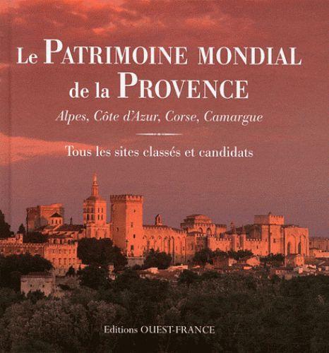 Le patrimoine mondial de la Provence / Tranchant, Marie