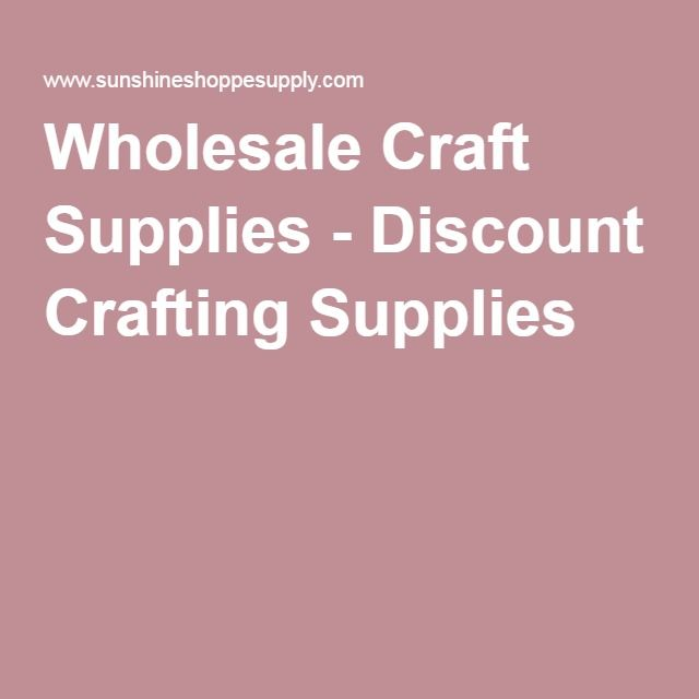Wholesale Craft Supplies - Discount Crafting Supplies