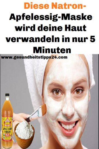 Diese Natron-Apfelessig-Maske wird deine Haut verwandeln in nur 5 Minuten – Waltraud Schmidbauer