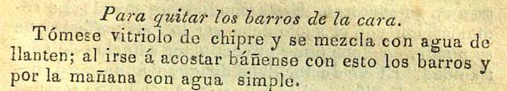 Quitar los barros de la cara. Nuevo calendario curioso : arreglado al meridiano de Puebla para el año de 1874. (R)/529.4 CAL.cu.874. Colección de Calendarios Mexicanos del Siglo XIX. Fondo Antiguo. Biblioteca del Instituto Mora, México. Remove the pimples from the face. New calendar curious: arranged to the meridian of Puebla for the year 1874. (R) /529.4 CAL.cu.874. Collection of Mexican Calendars of the 19th Century. Old Background. Library of the Mora Institute, Mexico.