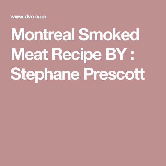 Montreal Smoked Meat Recipe BY : Stephane Prescott